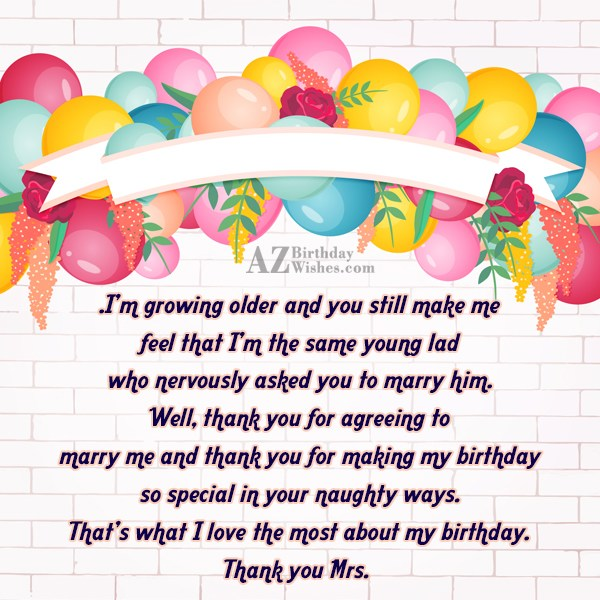 I'm growing older and you still make… - AZBirthdayWishes.com