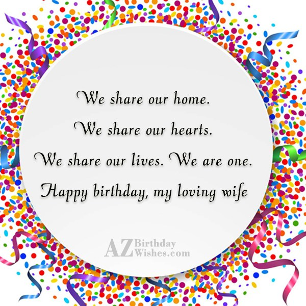 We share our home. We share our… - AZBirthdayWishes.com