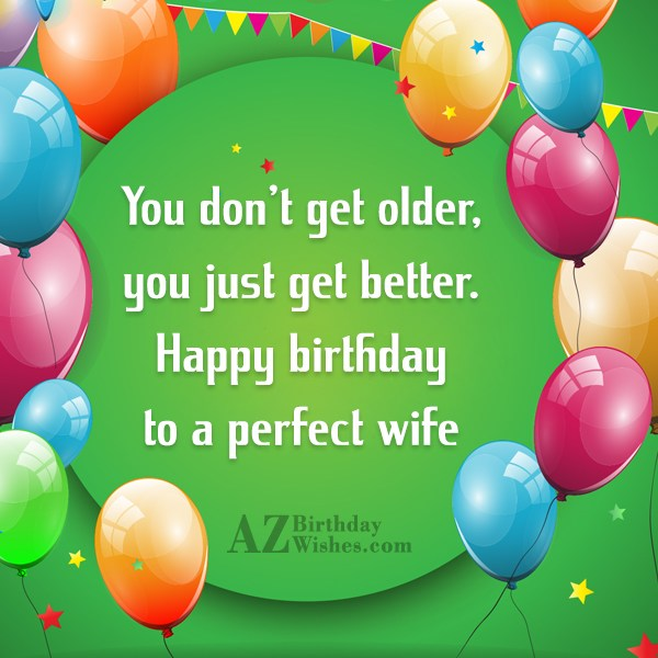 You don't get older, you just get… - AZBirthdayWishes.com