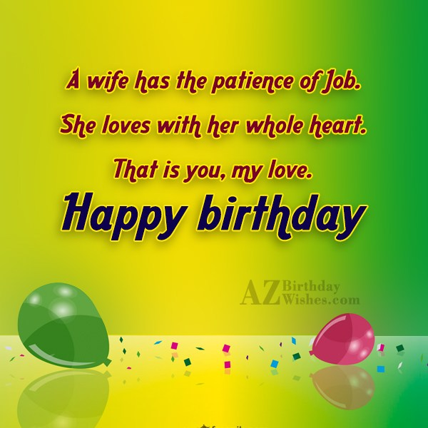 A wife has the patience of Job…. - AZBirthdayWishes.com