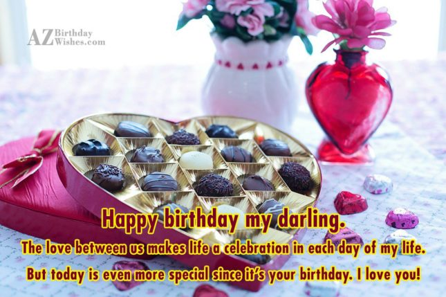 Happy birthday my darling. The love between… - AZBirthdayWishes.com