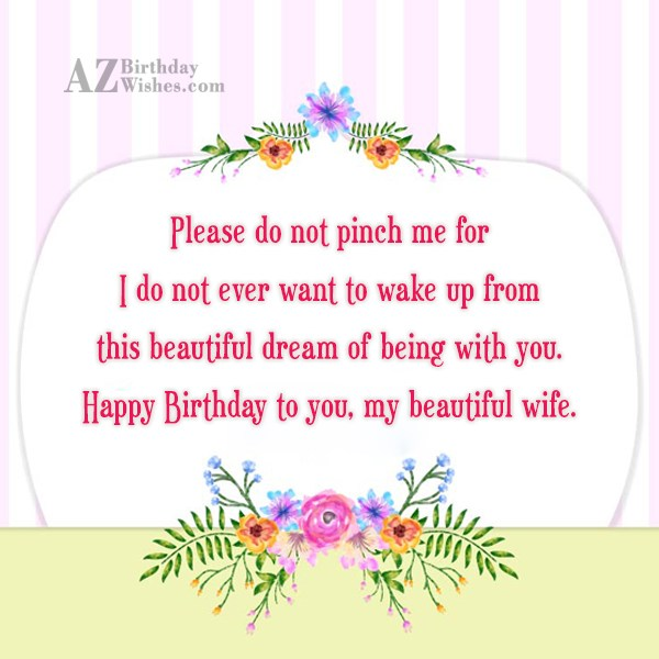 Please do not pinch me for I… - AZBirthdayWishes.com