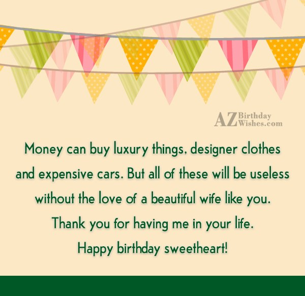 Money can buy luxury things, designer clothes… - AZBirthdayWishes.com