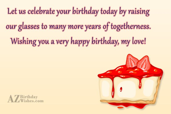 Let us celebrate your birthday today by… - AZBirthdayWishes.com
