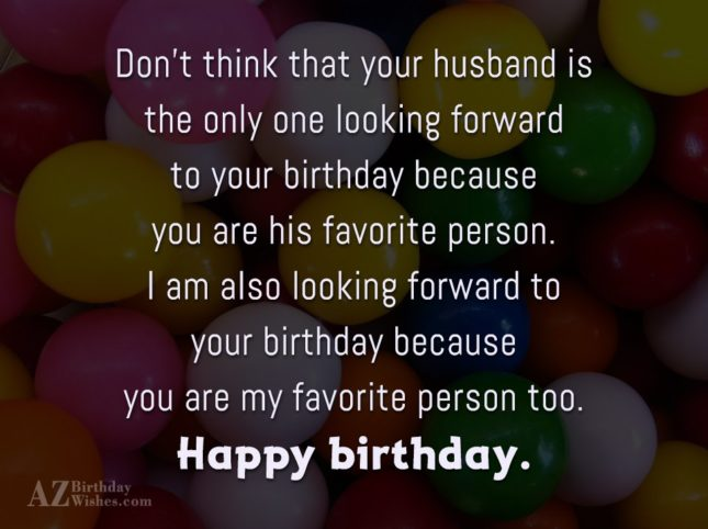 Don't think that your husband is the… - AZBirthdayWishes.com
