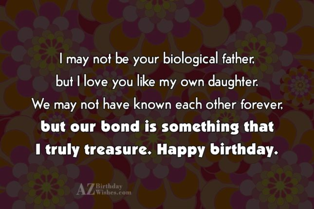 I may not be your biological father,… - AZBirthdayWishes.com