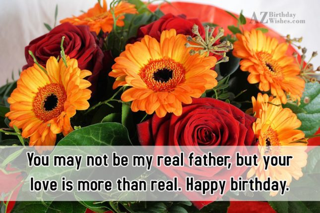 You may not be my real father,… - AZBirthdayWishes.com