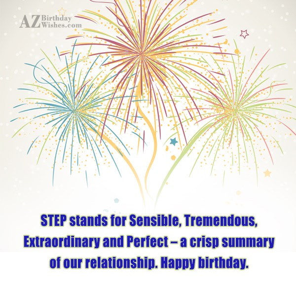 STEP stands for Sensible, Tremendous, Extraordinary and… - AZBirthdayWishes.com