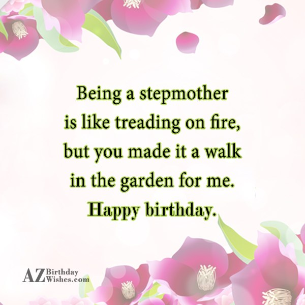 Being a stepmother is like treading on… - AZBirthdayWishes.com