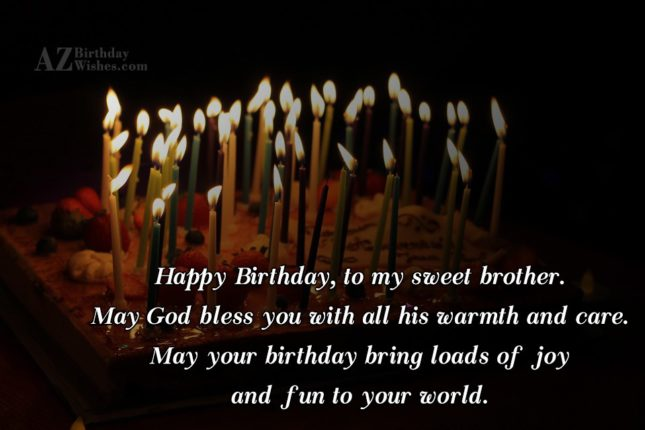Happy Birthday, to my sweet brother. May… - AZBirthdayWishes.com