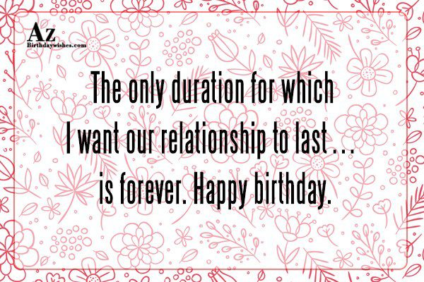 The only duration for which I want our… - AZBirthdayWishes.com