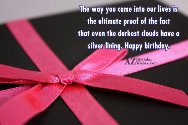 The way you came into our lives… - AZBirthdayWishes.com