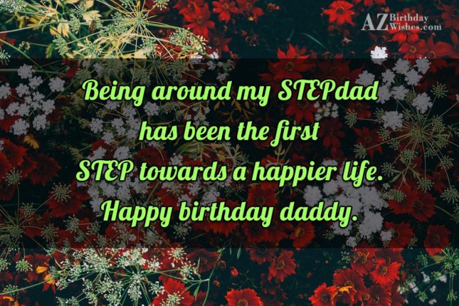 Being around my STEPdad has been the… - AZBirthdayWishes.com
