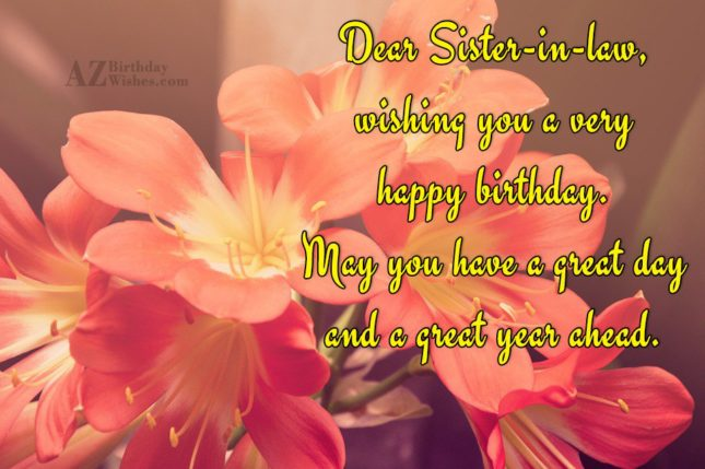 Dear Sister-in-law,wishing you a veryhappy birthday.May you… - AZBirthdayWishes.com