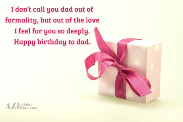 I don't call you dad out of… - AZBirthdayWishes.com