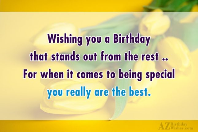 Wishing you a Birthdaythat stands out from… - AZBirthdayWishes.com