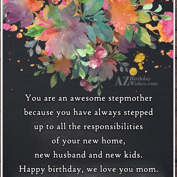 You are an awesome stepmother because you… - AZBirthdayWishes.com