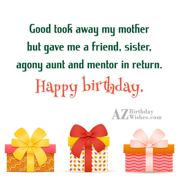 Good took away my mother but gave… - AZBirthdayWishes.com