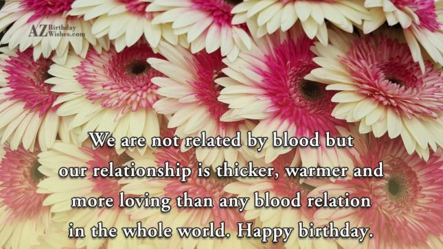 We are not related by blood but… - AZBirthdayWishes.com