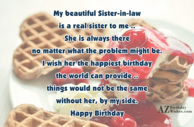 My beautiful Sister-in-lawis a real sister to… - AZBirthdayWishes.com