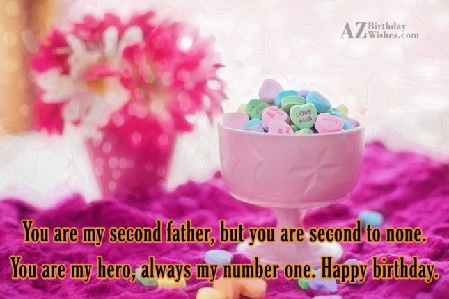 You are my second father, but you… - AZBirthdayWishes.com