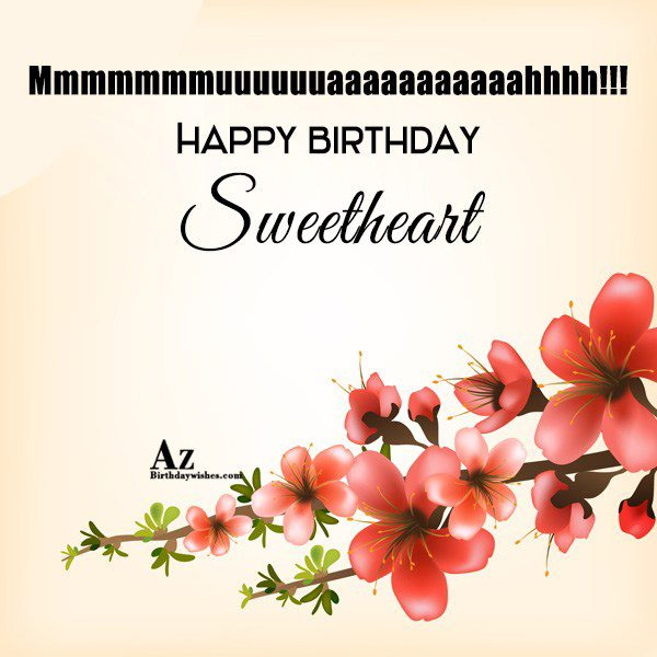 Happy Birthday Sweetheart… - AZBirthdayWishes.com