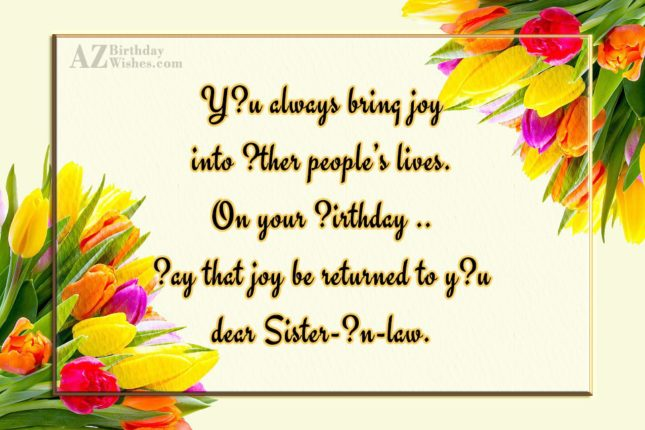 Yοu always bring joyinto οther people's lives.On… - AZBirthdayWishes.com