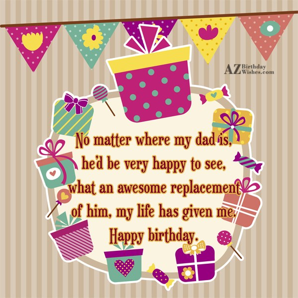 No matter where my dad is, he'd… - AZBirthdayWishes.com