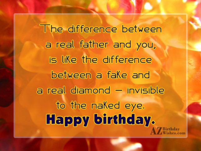 The difference between a real father and… - AZBirthdayWishes.com