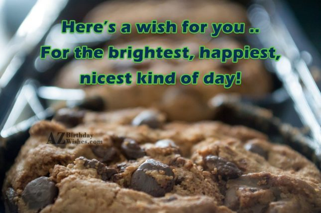 Here's a wish for you ..For the… - AZBirthdayWishes.com