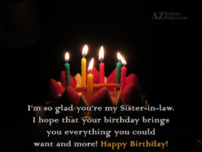I'm so glad you're my Sister-in-law.I hope… - AZBirthdayWishes.com