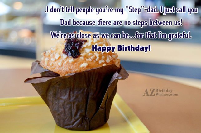 "I don't tell people you're my ""Step""-dad…. - AZBirthdayWishes.com"