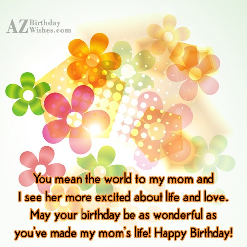 You mean the world to my mom… - AZBirthdayWishes.com