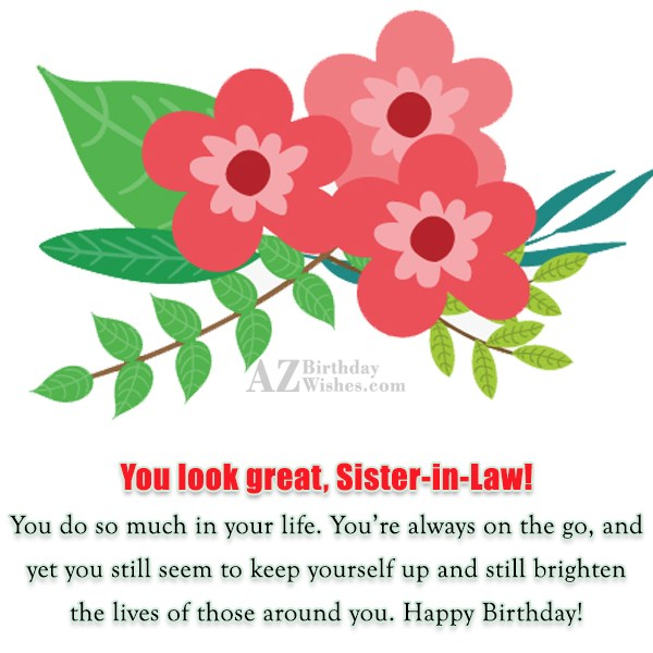 You look great, Sister-in-Law! You do so… - AZBirthdayWishes.com