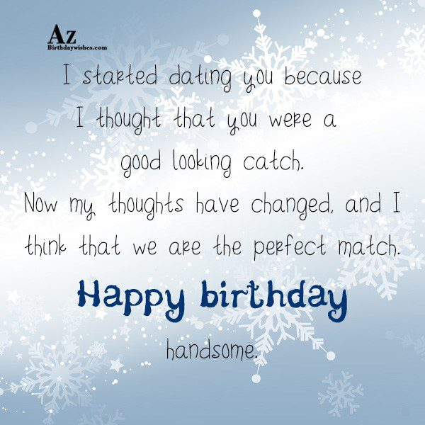 I started dating you because I thought that you were… - AZBirthdayWishes.com