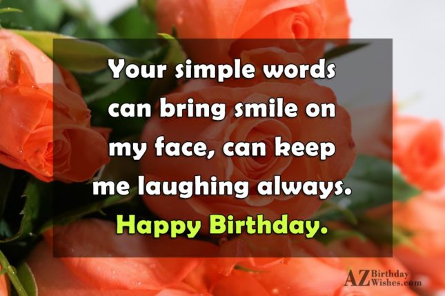 Your simple words can bring smile on… - AZBirthdayWishes.com