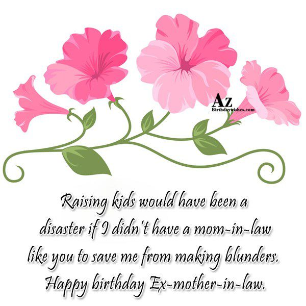 Raising kids would have been a disaster if I… - AZBirthdayWishes.com