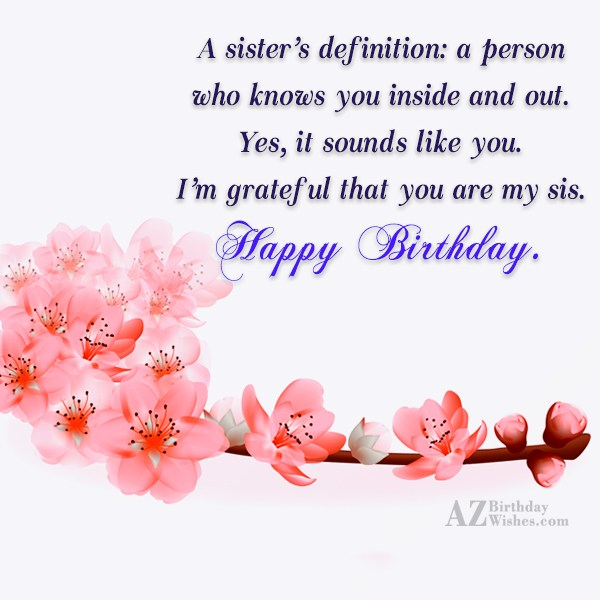 A sister's definition: a person who knows… - AZBirthdayWishes.com
