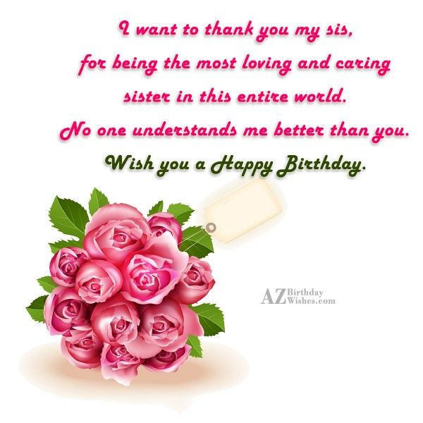 I want to thank you my sis,… - AZBirthdayWishes.com