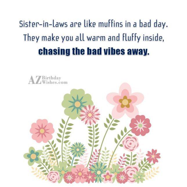 Sister-in-laws are like muffins in a bad… - AZBirthdayWishes.com