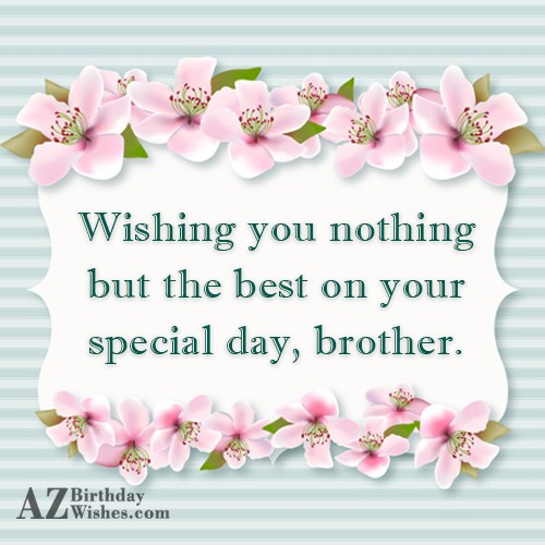 Wishing you nothing but the best on… - AZBirthdayWishes.com