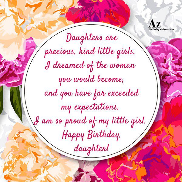 Daughters are precious kind little girls I dreamed of… - AZBirthdayWishes.com