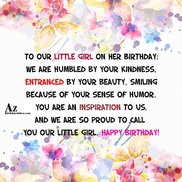 To our little girl on her birthday we are… - AZBirthdayWishes.com