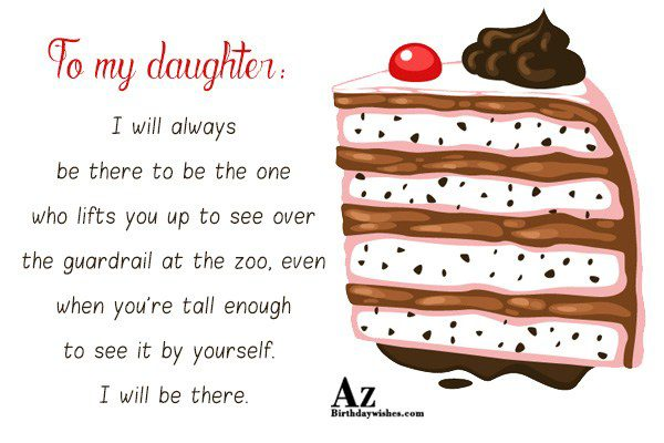 To my daughter I will always be there to… - AZBirthdayWishes.com