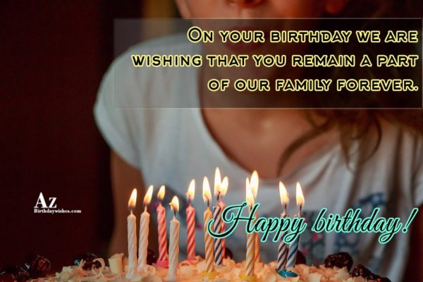 On your birthday we are wishing that you remain… - AZBirthdayWishes.com
