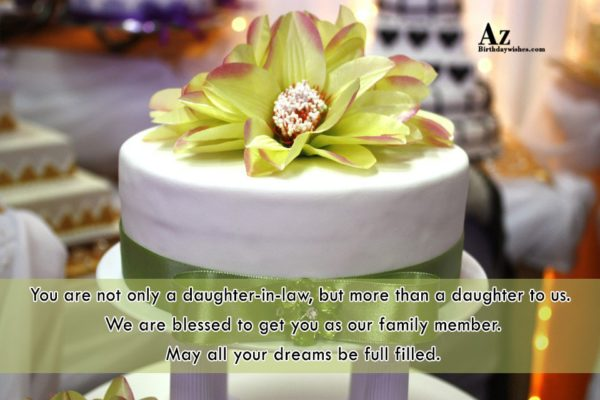 You are not only a daughter-in-law but more than… - AZBirthdayWishes.com