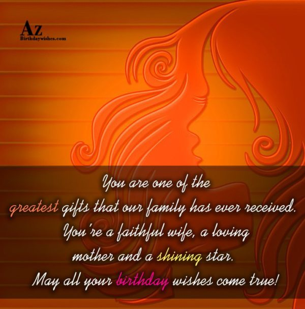 You are one of the greatest gifts that our… - AZBirthdayWishes.com