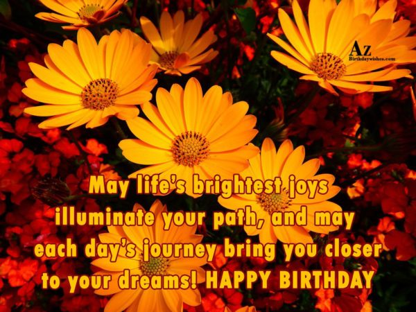 May life's brightest joys illuminate your path and may… - AZBirthdayWishes.com