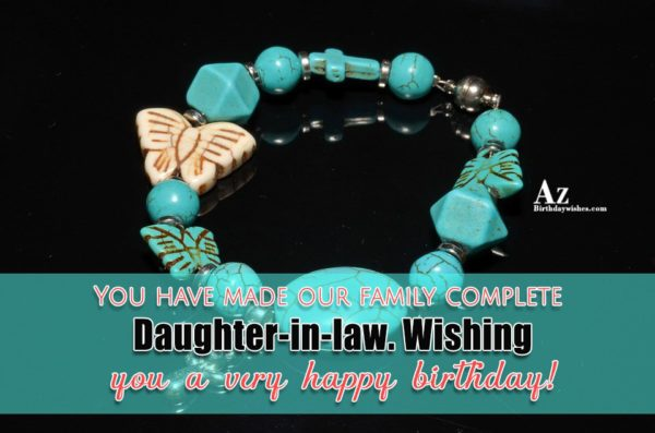 You have made our family complete Daughter-in-law Wishing you… - AZBirthdayWishes.com