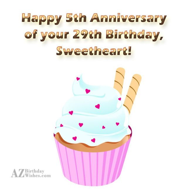 Happy 5th Anniversary of your 29th Birthday,… - AZBirthdayWishes.com